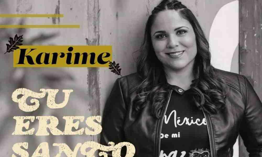 """La cantante cristiana Karime estrena el sencillo """"Tú eres santo"""""""