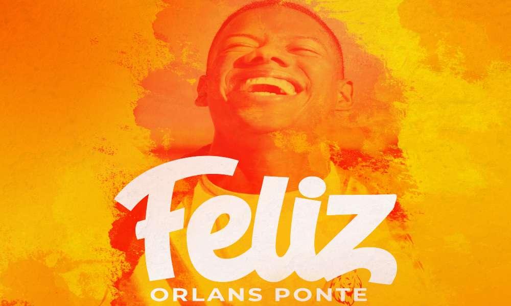 "Orlans Ponte incursiona con su primer sencillo musical ""Feliz"""